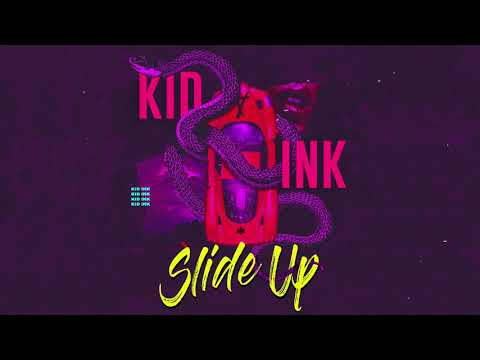 Kid Ink - Slide Up [Audio]