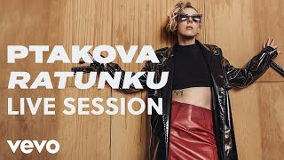 Ptakova - Ratunku (Live Session)