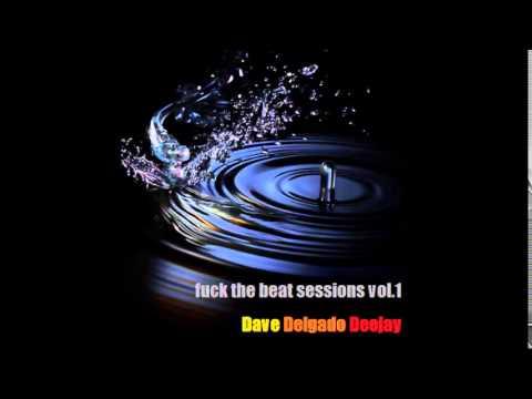 Dave Delgado deejay @ Fuck the beats sessions vol.1