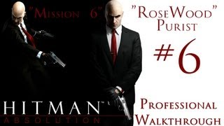 Hitman Absolution - Professional Walkthrough - Purist - Part 1 - Mission 6 - Rose Wood