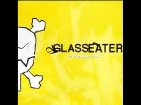 Glasseater - Words To Make Up