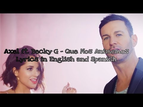 Axel ft. Becky G- Que Nos Animemos English Translation [Lyrics in English and Spanish/Letra]