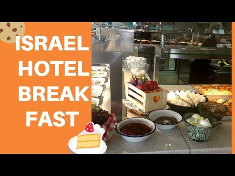 WHAT YOU SHOULD EXPECT AT ISRAEL HOTELS BREAKFAST BUFFETS