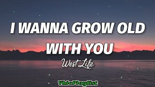 Download I Wanna Grow Old With You - WestLife (Lyrics)🎶