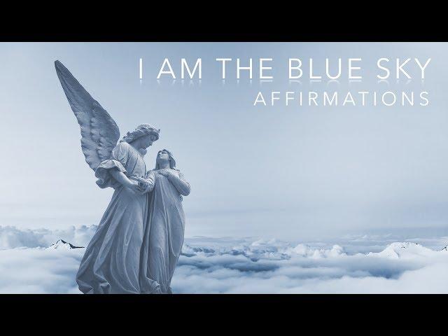 Affirmations Timelessness 'I Am The Blue Sky' Positive Spoken Affirmations