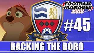 Backing the Boro FM18 | NUNEATON | Part 45 | SAYING GOODBYE | Football Manager 2018