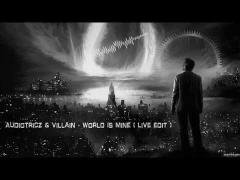 Audiotricz & Villain - World Is Mine (Live Edit) [Free Release]