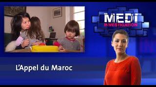 Medi Investigation : L'Appel du Maroc