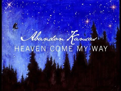 (New Song) Abandon Kansas - Heaven Come My Way