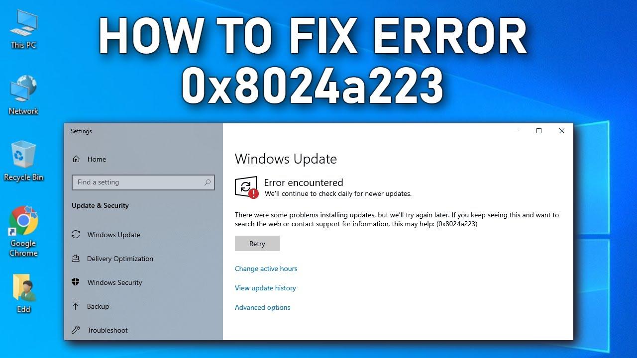 Phương pháp Khắc Phục Lỗi 0x8024a223 Khi Cập Nhật windows 10