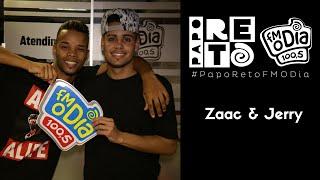 Papo Reto FM O Dia -  Zaac & Jerry (Bumbum Granada)
