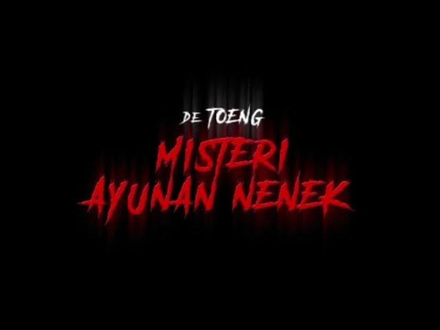 DE TOENG - Misteri ayunan nenek, pesan Sukriansyah S Latief (UQ) + TRAILER   UJARAN TV