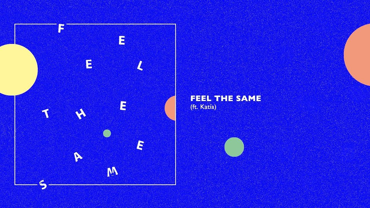 Analogue Dear - Feel The Same (ft. Katía) [Official Audio]