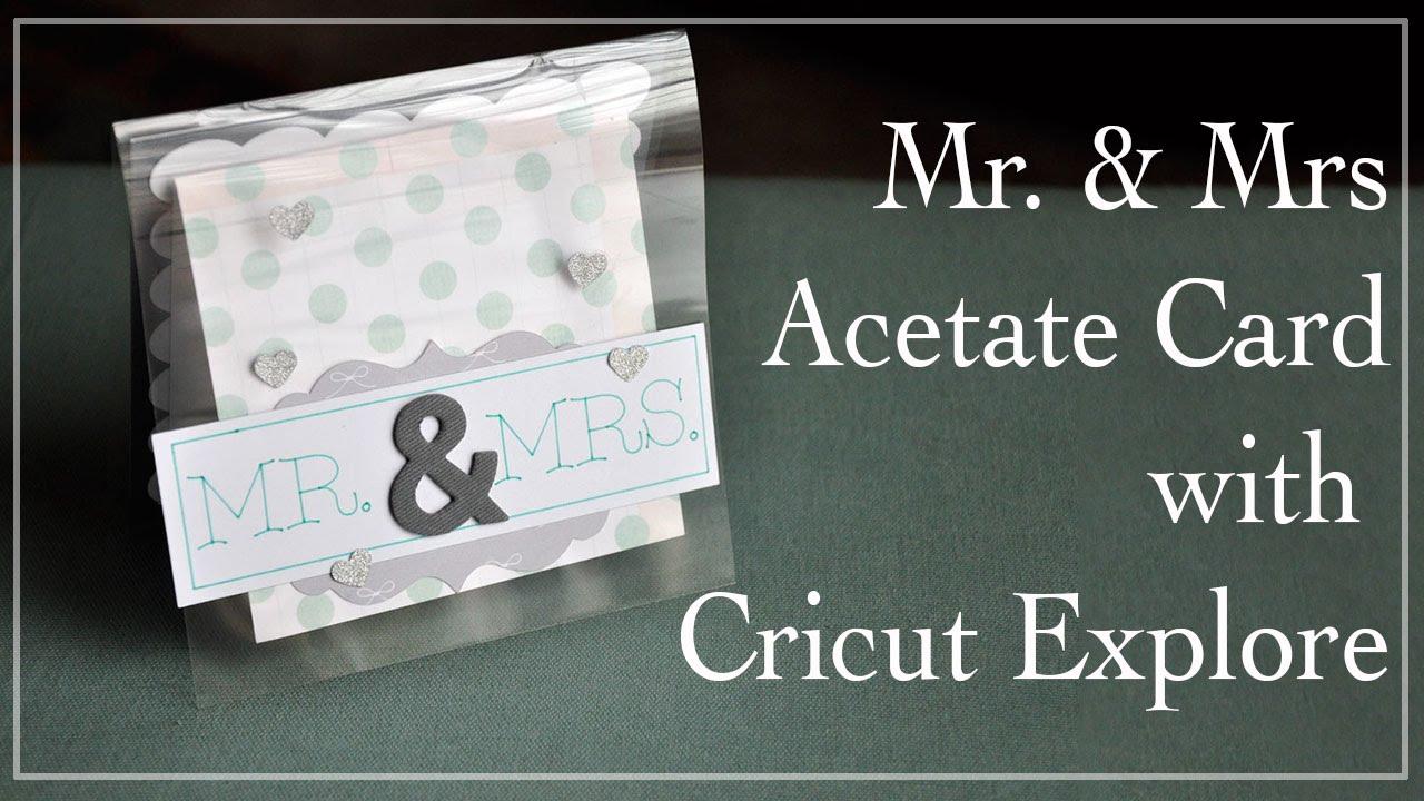Mr & Mrs Acetate Card With Cricut Explore YouTube