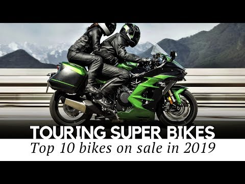 Top 10 Touring Super Bikes In 2019: A Perfect Mix Of Speed And Comfort