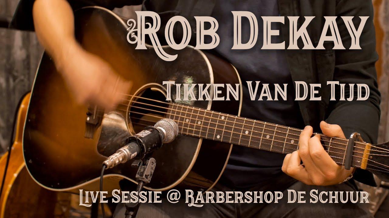 Rob Dekay - Tikken Van De Tijd (Live @ Barbershop De Schuur)