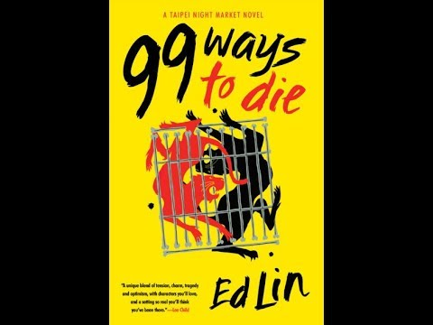 99 Ways to Die by Ed Lin, a Taipei Night Market Novel Published by Soho Crime