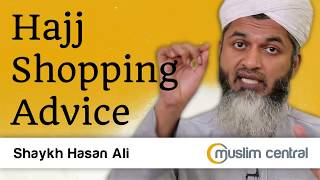 Hajj Shopping Advice by Hasan Ali