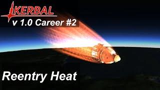 Reentry Heat Survival Guide - KSP 1.0 Career Mode #2 - Kerbal Space Program Release Walkthrough