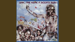 Ahh... The Name Is Bootsy, Baby