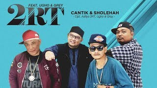 2RT - Cantik & Sholehah (feat. Ugho & Grey) (Official Radio Release)