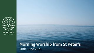 St Peter's Morning Worship - 10am, 20th June 2021