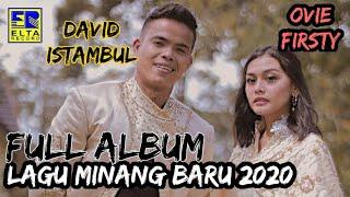 ( FULL ALBUM ) DAVID ISTAMBUL FEAT OVIE FIRSTY || LAGU MINANG BARU 2020||
