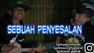 Gambar cover SEBUAH PENYESALAN- Cover DIMAS GEPENK feat Dandi tape!!!