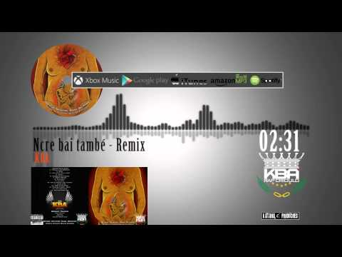 KBA - Ncre bai tambe   Remix ( no iTunes & Spotify )
