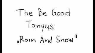 The Be Good Tanyas   Rain And Snow
