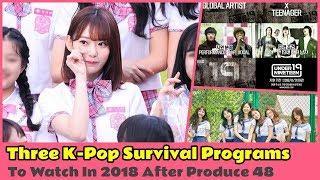 Three K-Pop Programs To Watch In 2018 After Produce 48