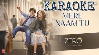 Mere Naam Tu (ZERO) - KARAOKE With Lyrics | SRK | Ajay-Atul | BasserMusic