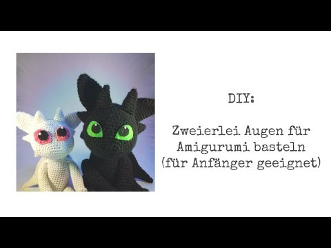 diy zweierlei augen f r amigurumi drachen basteln f r anf nger und fortgeschrittene geeignet. Black Bedroom Furniture Sets. Home Design Ideas