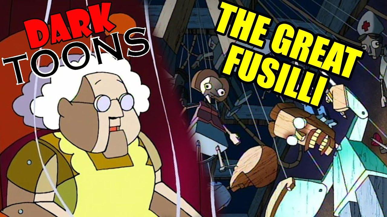 The Great Fusilli - Dark Toons