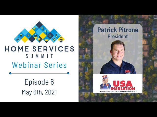 Patrick Pitrone Discusses How He Built USA Insulation - Webinar Ep. 6