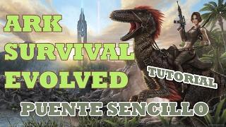 Ark Survival Evolved - Cómo construir un puente sencillo
