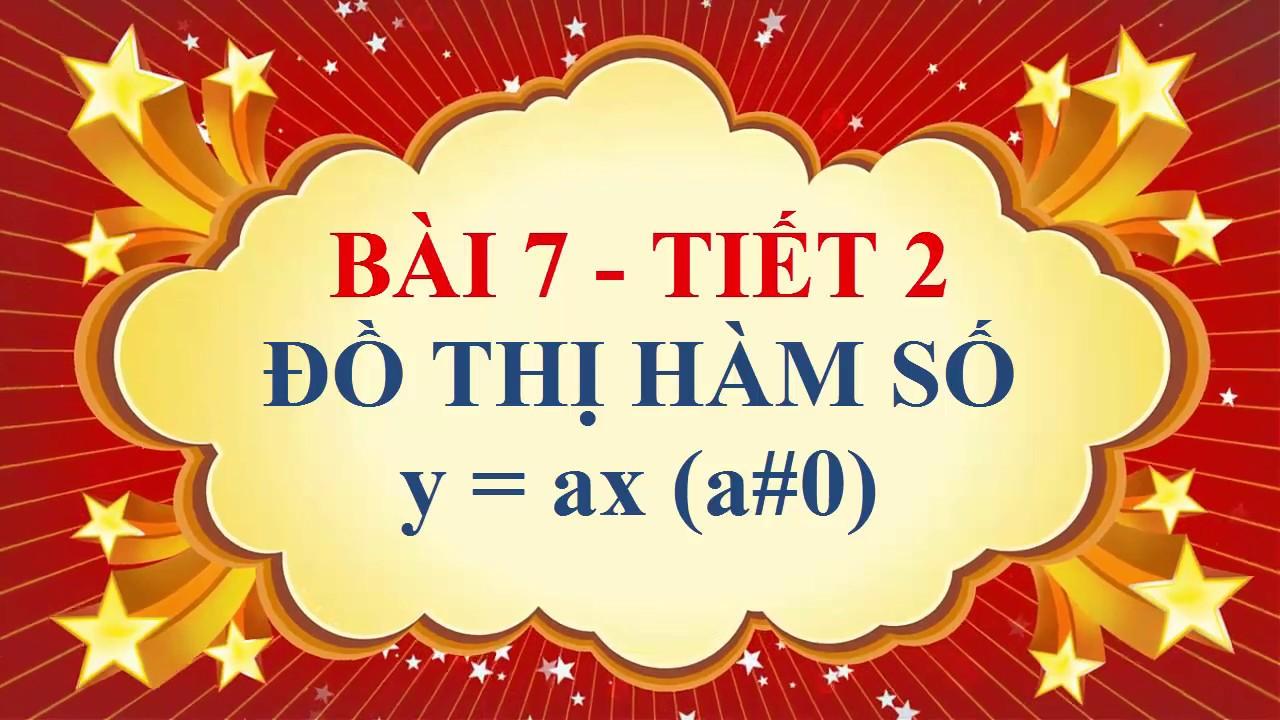 Toán học lớp 7 – Bài 7 – Đồ thị hàm số y = ax ( a # 0 ) – Tiết 2