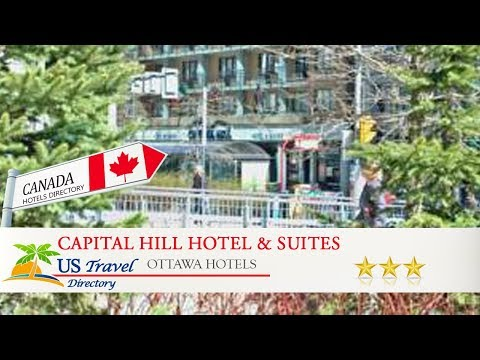 Capital Hill Hotel & Suites - Ottawa Hotels, Canada