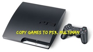Copy games from PC to ps3 multiman