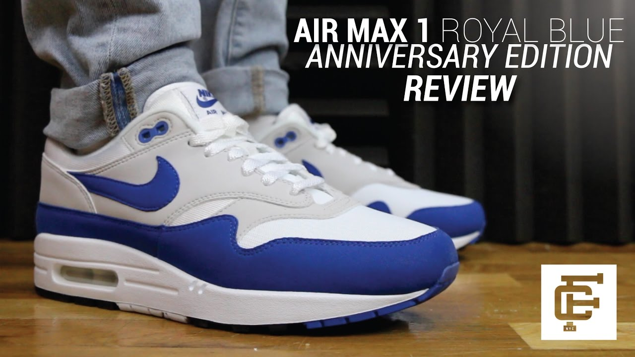 purchase cheap 11299 b1908 NIKE AIR MAX 1 ROYAL BLUE ANNIVERSARY REVIEW