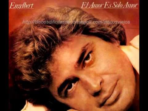 Engelbert Humperdinck - Greatest, my favorite songs