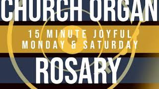 15 Minute Rosary - 1 - Joyful - Monday & Saturday - CHURCH ORGAN