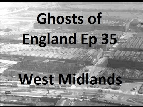 Ghosts of England Ep 35 - West Midlands