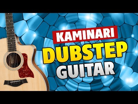 Kaminari – Dubstep Guitar (дабстеп на гитаре). Guitar tabs (табы для гитары)