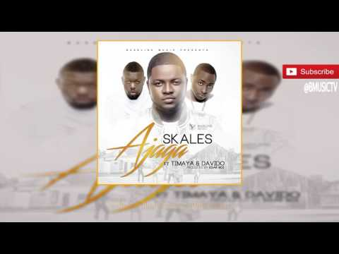 Skales - Ajaga Ft. Davido x Timaya (OFFICIAL AUDIO 2016)