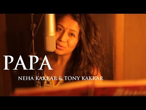 Thumbnail: Papa - Father's Day Special Song By Neha Kakkar & Tony Kakkar