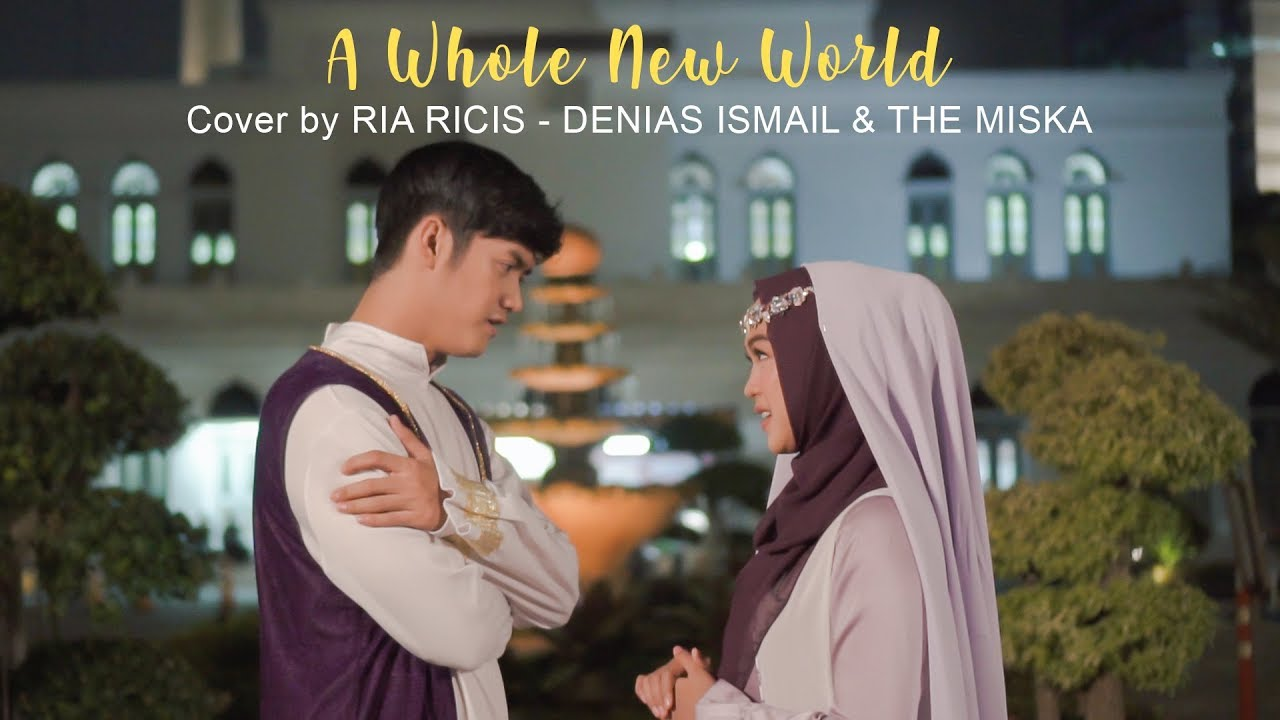 Download A Whole New World (Cover) From ALADDIN - Cover by  Ria Ricis, Denias Ismail & The Miska