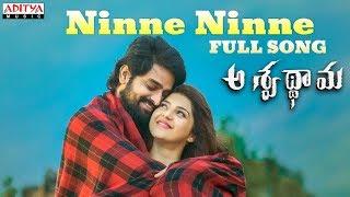 Ninne Ninne Full Song | Aswathama Movie | Naga Shaurya | Mehreen | Sricharan Pakala | Armaan Malik
