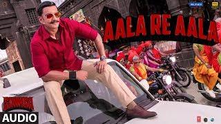 Aala Re Aala Full Audio | SIMMBA | Ranveer Singh, Sara Ali Khan | Tanishk Bagchi, Dev Negi, Goldi