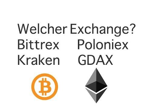 Welcher Exchange ist am besten? GDAX / Poloniex / Bittrex / Kraken